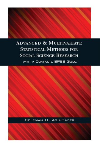 Advanced & Multivariate Statistical Methods for Social Science Research