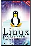 Linux: Linux Command Line - A Complete Introduction