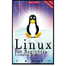 Linux: Linux Command Line - A Complete Introduction To The Linux Operating System And Command Line (With Pics)