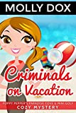 Criminals on Vacation: A Cozy Mystery (Poppy Pepper s Paradise Cove & Mini Golf Book 6)