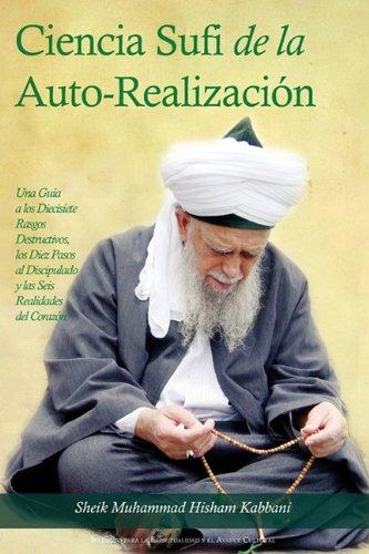 La Ciencia Sufi de La Auto-Realizacion (Spanish Edition) [Sheik Muhammad Hisham Kabbani Kabbani] (Tapa Blanda)