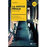 Guide de la Justice Pénale en Belgique (LUC PIRE)