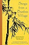 Songs from a Bamboo Village: Selected Tanka from Takenosato Uta by Shiki Masaoka (1998-08-06)