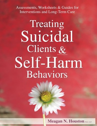 Treating Suicidal Clients & Self-Harm Behaviors: Assessments, Worksheets & Guides for Interventions and Long-Term Care by PESI Publishing & Media