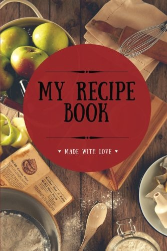 My Recipe Book: Blank Cookbook, 100 Pages, Ketchup Red, 6x9 inches (Create Your Own Cookbook) by Better Living Club