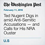 Ted Nugent Digs in amid Anti-Semitic Accusations — and Calls for His NRA Ouster | Lindsey Bever