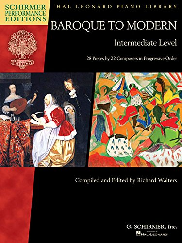 Download Baroque to Modern: Intermediate Level: 28 Pieces by 22 Composers in Progressive Order PDF