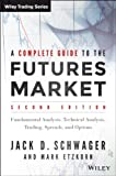 Complete Guide to the Futures Market, Second Edition, Jack D. Schwager, 111885375X