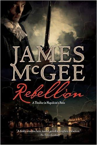 Amazon Rebellion A Thriller In Napoleons Paris 9781605984933