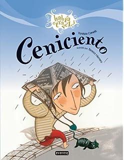 Ceniciento / Cinderello (Habia Otra Vez) (Spanish Edition)