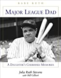 Major League Dad, Bill Gilbert and Julia Ruth Stevens, 1892049279