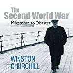 The Second World War: Milestones to Disaster | Winston Churchill