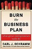 #10: Burn the Business Plan: What Great Entrepreneurs Really Do
