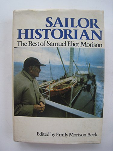Sailor historian: The best of Samuel Eliot Morison
