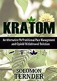 KRATOM: How to use kratom as an alternative to