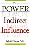 img - for The Power of Indirect Influence by Judith C. Tingley Ph.D. (2000-01-15) book / textbook / text book