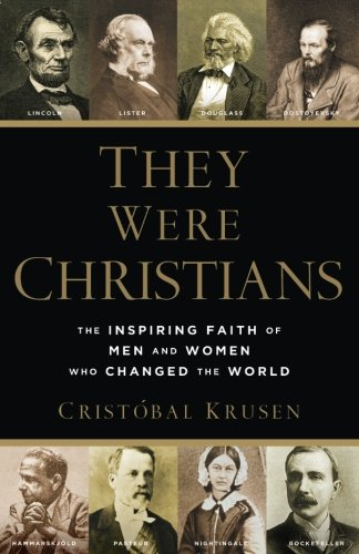 They Were Christians: The Inspiring Faith of