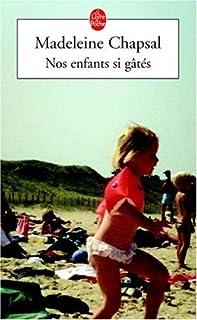 Nos enfants si gâtés : roman, Chapsal, Madeleine