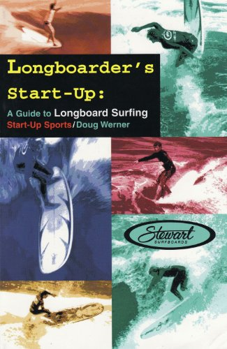 Longboarder's Start-Up: A Guide to Longboard Surfing (Start-Up Sports series Book 6) ()