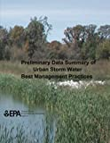 Preliminary Data Summary of Urban Storm Water Best Management Practices