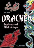Drachen - Ungeheuer und Glücksbringer
