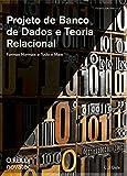 capa de Projeto de Banco de Dados e Teoria Relacional: Formas Normais e Tudo o Mais