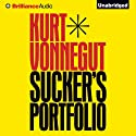 Sucker's Portfolio: A Collection of Previously Unpublished Writing Audiobook by Kurt Vonnegut Narrated by Luke Daniels