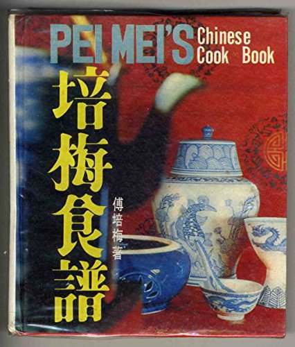 Pei Mei's Chinese Cook Book