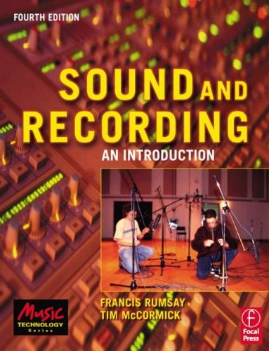 Sound And Recording: An Introduction (Music Technology)