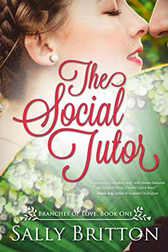 The Social Tutor: A Regency Romance (Branches of Love) by Blue Water Books