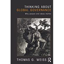Thinking about Global Governance: Why People and Ideas Matter