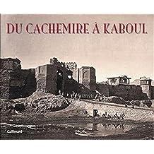 DU CACHEMIRE À KABOUL
