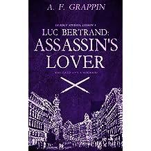 Luc Bertrand: Assassin's Lover (Deadly Studies Book 4)