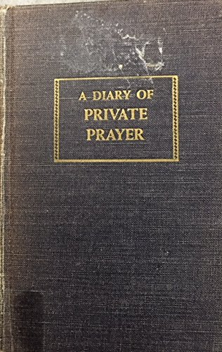 A Diary Of Private Prayer (A DIARY OF PRIVATE PRAYER a Devotional Classic)