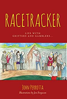 Racetracker: Life with grifters and gamblers... by [Perrotta, John]