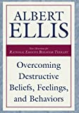 Overcoming Destructive Beliefs, Feelings, and Behaviors: New Directions for Rational Emotive Behavior Therapy (Psychology)