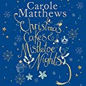 Christmas Cakes and Mistletoe Nights Audiobook by Carole Matthews Narrated by Carole Matthews, Jilly Bond