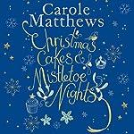 Christmas Cakes and Mistletoe Nights | Carole Matthews