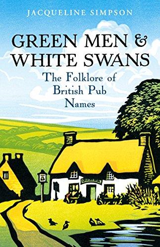 Green Men & White Swans: The Folklore of British Pub Names