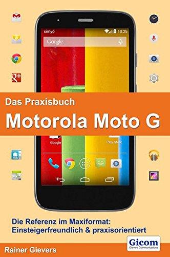 Das Praxisbuch Motorola Moto G