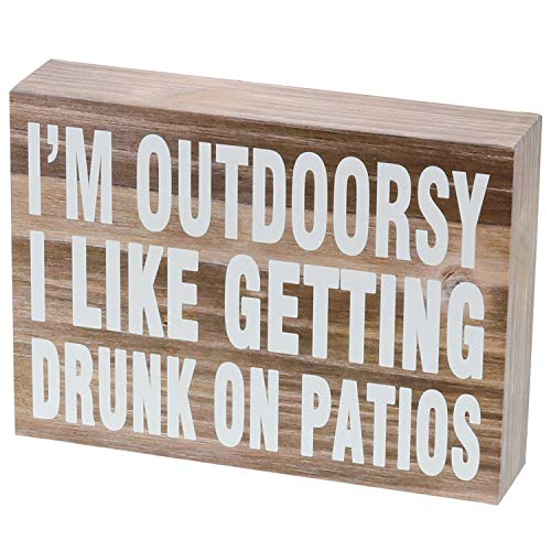 """Barnyard Designs I'm Outdoorsy I Like Getting Drunk on Patios Wooden Box Sign Rustic Vintage Primitive Home Decor Sign with Sayings 7"""" x 5"""""""