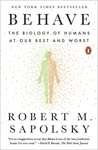 Behave: The Biology of Humans at...