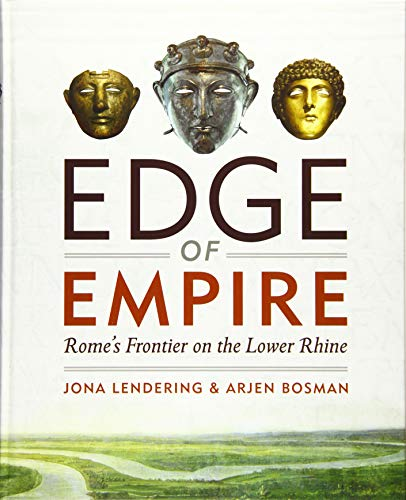 Edge of Empire: Rome's Frontier on the Lower Rhine (Empire On The Edge Bunker)