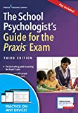 The School Psychologist's Guide for the Praxis Exam