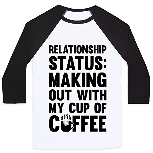 Relationship Status: Making Out With My Cup Of Coffee White/Black 2X Mens/Unisex Baseball Tee by LookHUMAN