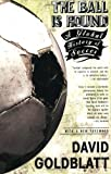 The Ball is Round: A Global History of Soccer, David Goldblatt, 1594482969
