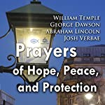 Prayers of Hope, Peace, and Protection | William Temple,George Dawson,Abraham Lincoln