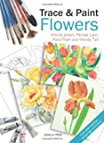 Trace and Paint Flowers, Wendy Jelbert and Michael Lakin, 184448727X