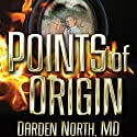 Points of Origin Audiobook by Darden North Narrated by Fred Wolinsky
