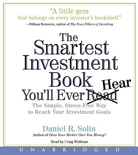 Download The Smartest Investment Book You'll Ever Read CD: The Simple, Stress-Free Way to Reach Your Investment Goals PDF